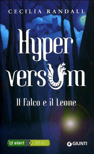 9788809742239: Il falco e il leone. Hyperversum: 2 (Seriali)