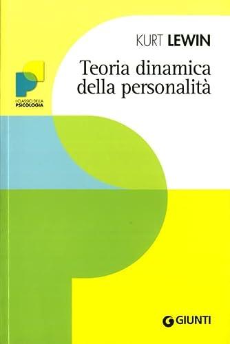 Teoria dinamica della personalità.: Lewin,Kurt.