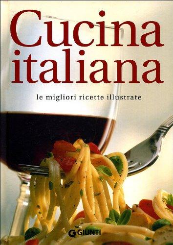 9788809744752: Cucina italiana. Le migliori ricette illustrate
