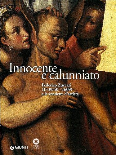 9788809745520: Innocente e calunniato. Federico Zuccari (1539/40-1609) e le vendette d'artista