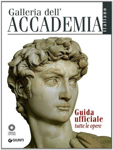 9788809747043: Galleria dell'Accademia. Guida ufficiale. Tutte le opere (Guide uff. musei fiorentini. Complete)