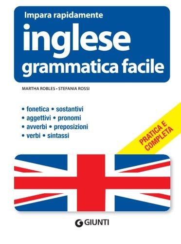Inglese. Grammatica facile (Impara facile): Stefania Rossi; Martha