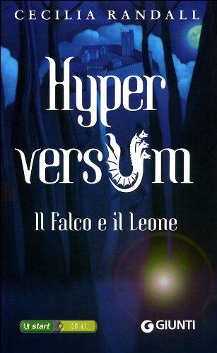 9788809750395: Il falco e il leone. Hyperversum: 2 (Seriali)