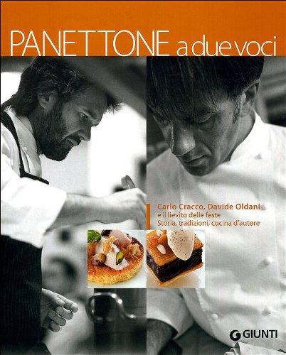 9788809755611: Panettone a due voci. Carlo Cracco, Davide Oldani e il lievito delle feste. Storia, tradizioni, cucina d'autore