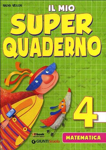 9788809763913: Il mio super quaderno. Matematica. Per la Scuola elementare: 4