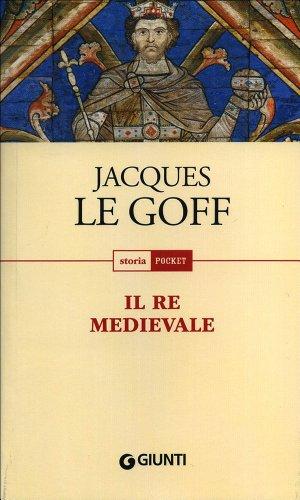 9788809764446: Il re medievale (Storia pocket)