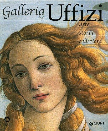 9788809764743: Galleria degli Uffizi. Arte, storia, collezioni (Atlanti illustrati)