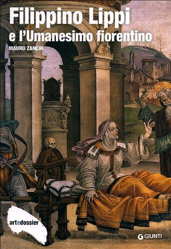 Filippino Lippi e l'Umanesimo fiorentino. Ediz. illustrata: Zanchi, Mauro