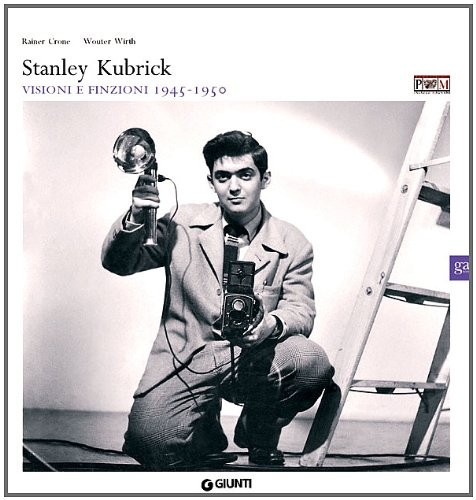 9788809768789: Stanley Kubrick. Edited by Rainer Crone and Wouter Wirth