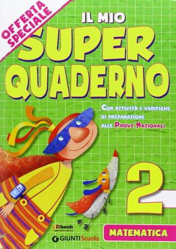 9788809772342: Il mio super quaderno. Matematica. Con espansione online-Prove nazionali di matematica. Prepariamoci alle prove INVALSI. Per la 2ª classe elementare