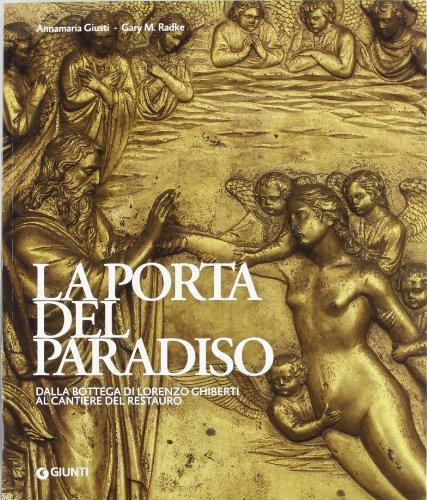 9788809774278: La porta del paradiso. Dalla bottega di Ghiberti al cantiere del restauro (Atlanti illustrati)