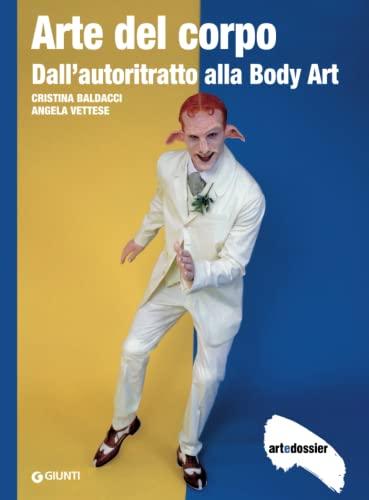 9788809774667: Arte del corpo. Dall'autoritratto alla body art