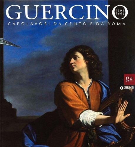 9788809775350: Guercino 1591-1666. Capolavori da Cento e da Roma. Catalogo della mostra (Roma, 16 dicembre 2011-29 aprile 2012)