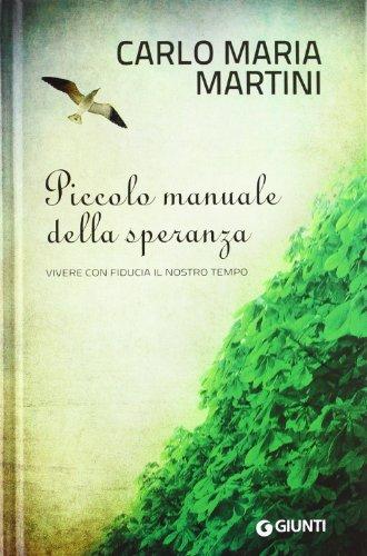 Piccolo manuale della speranza. Vivere con fiducia il nostro tempo (9788809778825) by Carlo Maria Martini