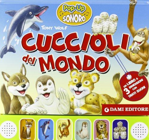 9788809783799: Cuccioli del mondo. Libro pop-up (Libri sonori)