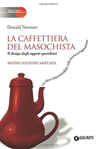 9788809785038: La caffettiera del masochista. Il design degli oggetti quotidiani (Orizzonti)