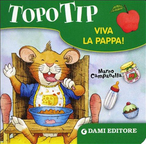 9788809785830: Topo Tip. Viva la pappa!
