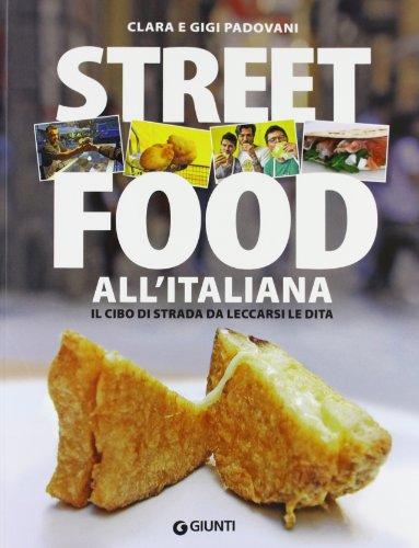 9788809787490: Street food all'italiana. Il cibo di strada da leccarsi le dita