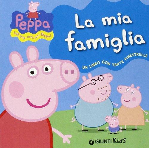 9788809788862: Peppa Pig: La mia famiglia - Hip hip urra con Peppa