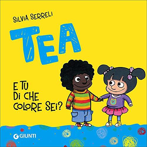 9788809789944: E tu di che colore sei? Tea. Ediz. illustrata