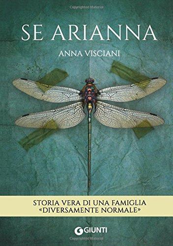 Se Arianna. Storia vera di una famiglia «diversamente normale» (Italian Edition): Anna Visciani