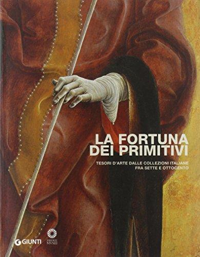 La fortuna dei primitivi : tesori d'arte