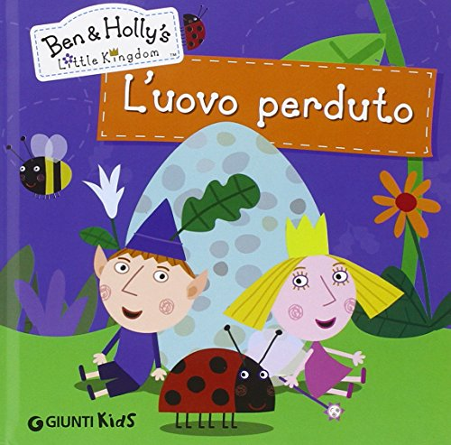 9788809798335: L'uovo perduto. Ben & Holly's Little Kingdom