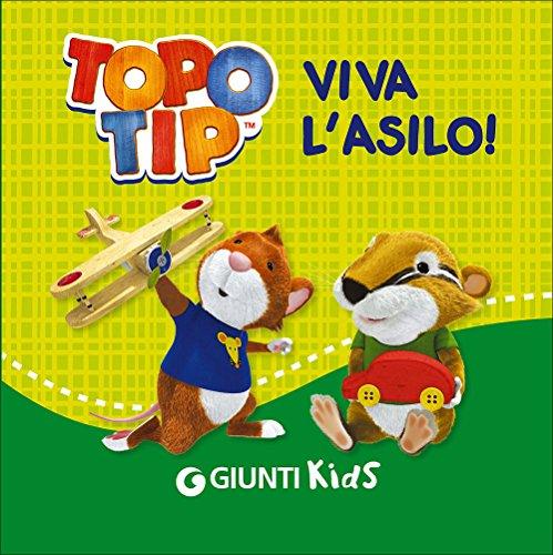 9788809798359: Viva l'asilo! Topo Tip. Ediz. illustrata