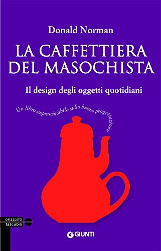 9788809808591: La caffettiera del masochista. Il design degli oggetti quotidiani (Tascabili Giunti)