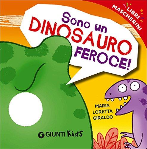 9788809808942: Sono un dinosauro feroce! Libri mascherini