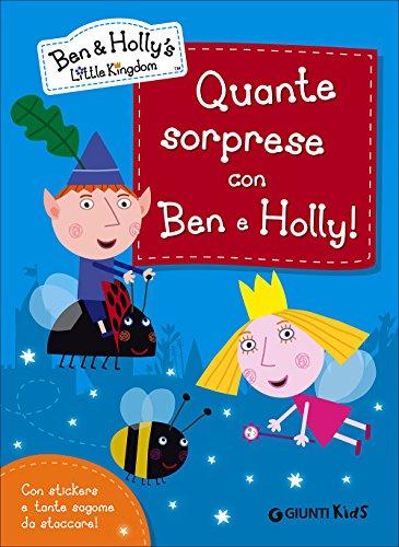 9788809810471: Quante sorprese con Ben e Holly! Ben & Holly's Little Kingdom. Con adesivi