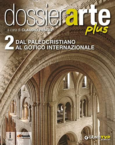 9788809817760: Dossier arte plus. Per le Scuole superiori. Con e-book. Con espansione online (Vol. 2)