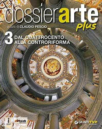 9788809817784: Dossier arte plus. Con e-book. Con espansione online. Per le Scuole superiori: 3