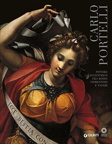 9788809818996: Carlo Portelli. Pittore eccentrico fra Rosso Fiorentino e Vasari. Catalogo della mostra (Firenze, 22 dicembre 2015-30 aprile 2016)