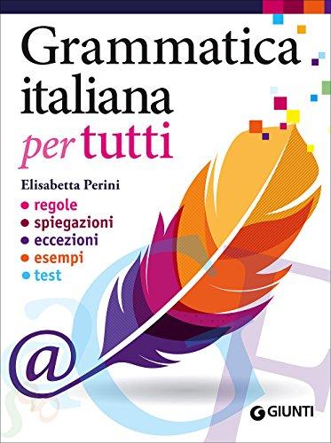 9788809819825: Grammatica italiana per tutti. Regole, spiegazioni, eccezioni, esempi (Dizionari e repertori)