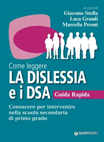 9788809819931: Come leggere la dislessia e i DSA. Guida rapida. Conoscere per intervenire nella scuola secondaria di primo grado