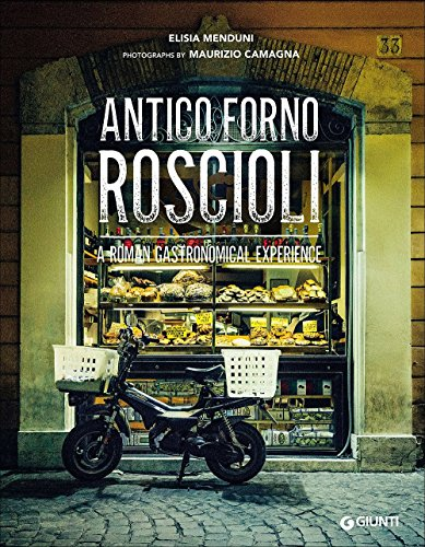 9788809824478: Antico Forno Roscioli. A Roman gastronomical experience