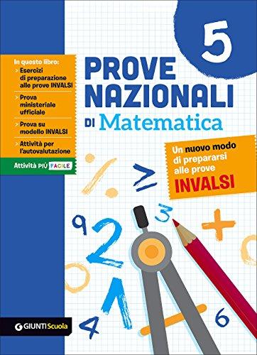9788809824782: Prove nazionali di matematica. Un nuovo modo di prepararsi alle prove INVALSI (Vol. 5)