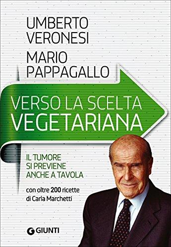 9788809826854: Verso la scelta vegetariana. Il tumore si previene anche a tavola