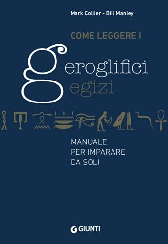 9788809834767: Come leggere i geroglifici egizi. Manuale per imparare da soli