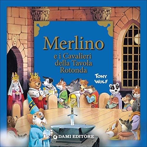 9788809834835: Merlino e i cavalieri della tavola rotonda (Primi classici per i più piccoli)
