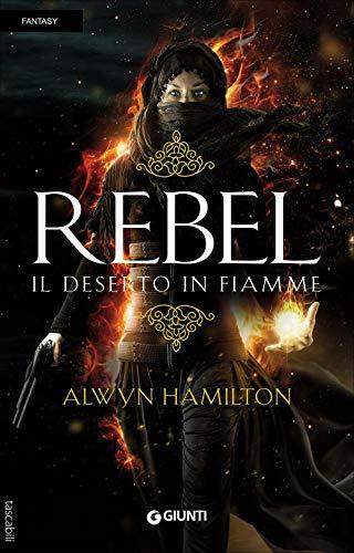 9788809835276: Rebel. Il deserto in fiamme