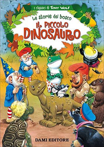9788809836655: Il piccolo dinosauro. Le storie del bosco. Ediz. illustrata