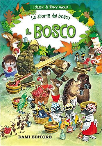 9788809836662: Il bosco. Le storie del bosco. Ediz. illustrata