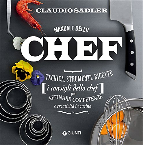 9788809850125: Manuale dello chef. Tecnica, strumenti, ricette. I consigli dello chef per affinare competenze e creatività in cucina: 1