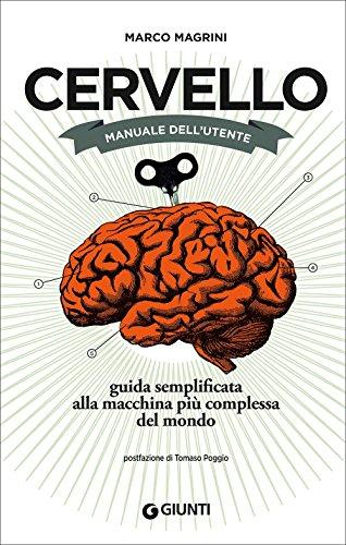 9788809856318: Cervello. Manuale dell'utente. Guida semplificata alla macchina più complessa del mondo