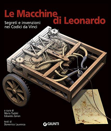 Le macchine di Leonardo. Segreti e invenzioni nei Codici da Vinci - Laurenza Domenico
