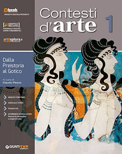 9788809857803: Contesti d'arte. Per le Scuole superiori. Con ebook. Con espansione online. Dalla preistoria al gotico (Vol. 1)
