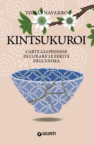 9788809859449: Kintsukuroi. L'arte giapponese di curare le ferite dell'anima
