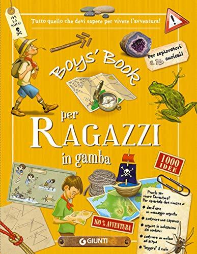 9788809866614: Boy's book per ragazzi in gamba. Tutto quello che dovresti sapere per vivere l'avventura! Ediz. a spirale